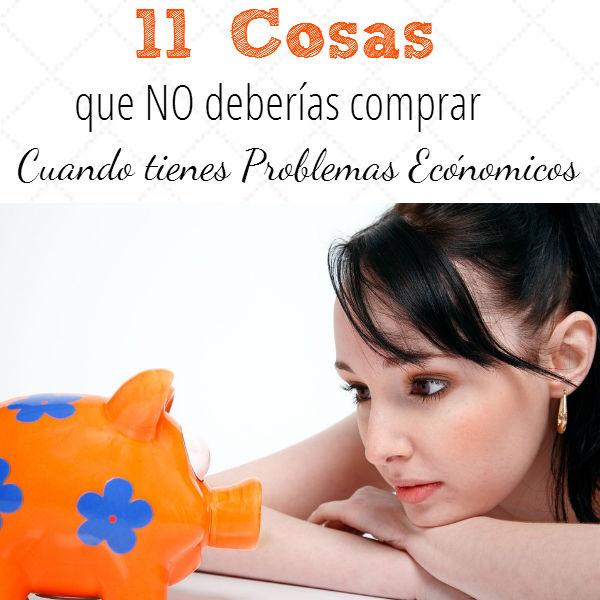 Problemas Económicos – 11 Cosas que NO deberías comprar