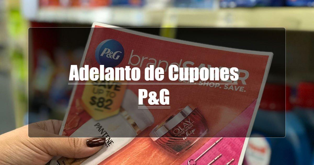 Adelanto de Cupones de P&G 2/28/21